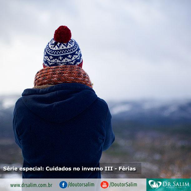 Série especial: Cuidados no inverno III – Férias de inverno