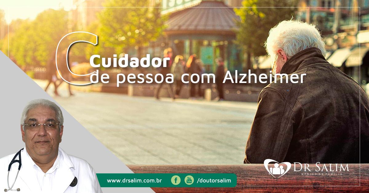 Cuidador de pessoa com Alzheimer precisa parar para se cuidar