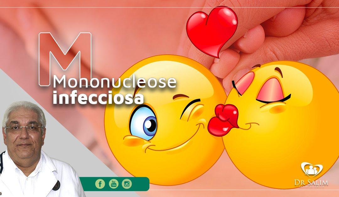 Mononucleose infecciosa – Doença do beijo, conheça