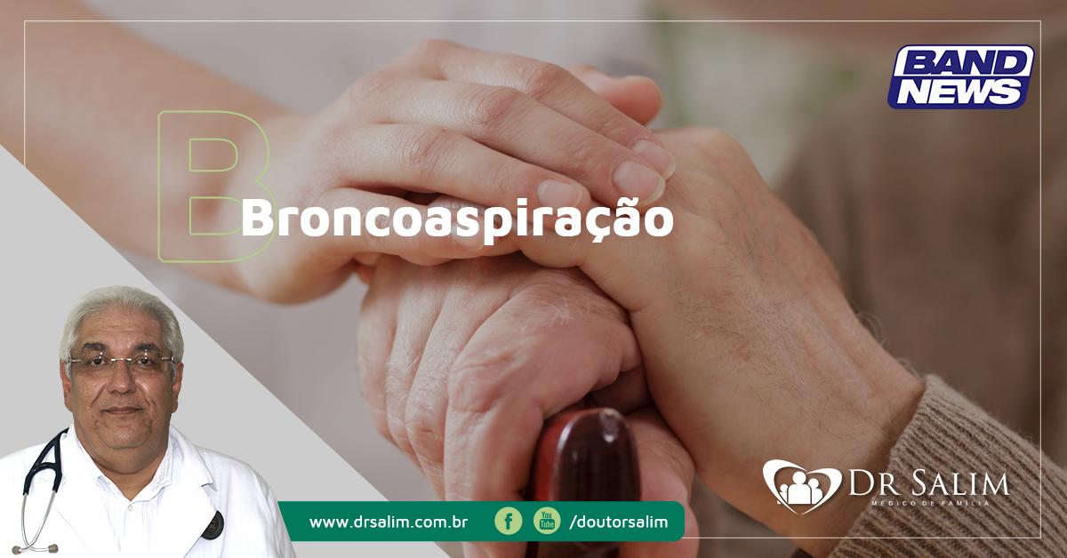 Broncoaspiração   BandNews 13/10/2018