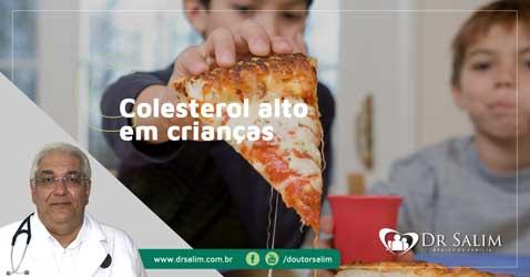 Colesterol alto em crianças, o que fazer?