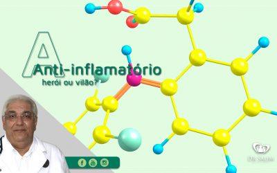 Anti-inflamatório herói ou vilão? | Por Dr. Salim